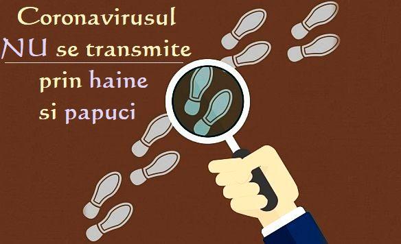 Coronavirusul nu se transmite prin haine si papuci