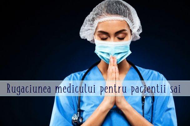 Rugaciunea medicului pentru pacientii sai