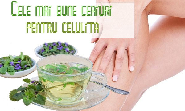 Plante si ceaiuri celulita