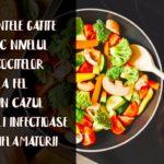 Alimentele gatite cresc nivelul leucocitelor