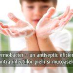 Dermobacter - un antiseptic eficient contra infectiilor pielii