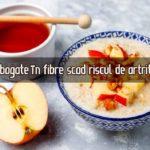 Dietele bogate in fibre scad riscul de artrita cu 60%