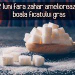 2 luni fara zahar amelioreaza boala ficatului gras
