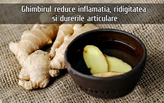 Ghimbirul reduce inflamatia, ridigitatea si durerile articulatiilor