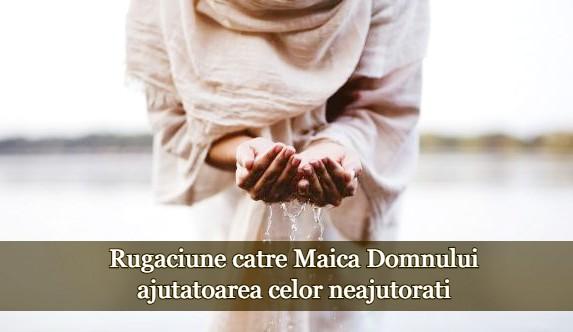 Rugaciune catre Maica Domnului, ajutatoarea celor neajutorati