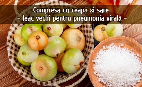 Compresa cu ceapă și sarea – leac vechi pentru pneumonia virală