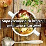 Supa cremoasa cu broccoli, smantana si cascaval