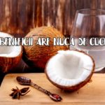 Ce beneficii are nuca de cocos