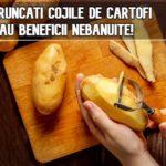 Nu aruncati cojile de cartofi - au beneficii nebanuite!