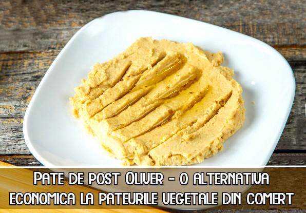 Pate de post Oliver - o alternativa ieftina si sanatoasa la pateurile vegetale din comert