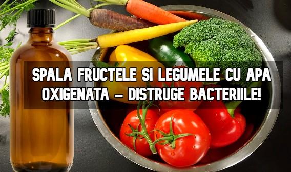 Spala fructele si legumele cu apa oxigenata - distruge bacteriile!