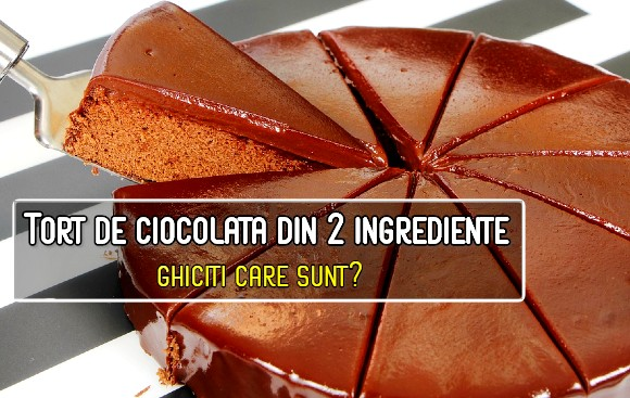 Tort de ciocolata din 2 ingrediente