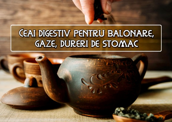 Ceai digestiv pentru balonare, gaze, dureri de stomac