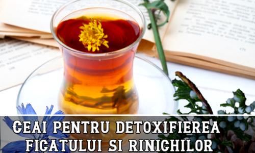 Ceai pentru detoxifierea ficatului si rinichilor