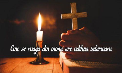 Cine se roaga din inima are odihnă interioara