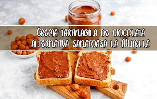 Crema tartinabila de ciocolata – alternativa sanatoasa la Nutella