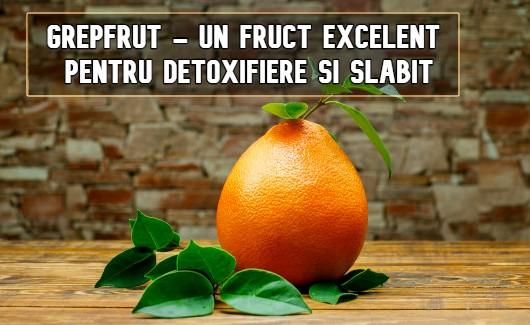 Grepfrut - un fruct excelent pentru detoxifiere si slabire