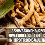 Ashwagandha regleaza nivelurile de TSH, T3 si T4 in hipotiroidismul incipient