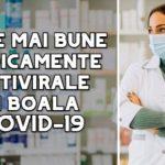 Cele mai bune medicamente antivirale in boala COVID-19