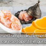 Desert simplu din clementine, care se topeste in gura