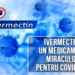 Ivermectina - un medicament miraculos în COVID-19?