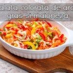 Salata colorata de ardei gras si maioneza