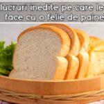 10 lucruri inedite pe care le poti face cu o felie de paine!