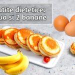 Clatite dietetice din 4 oua si 2 banane