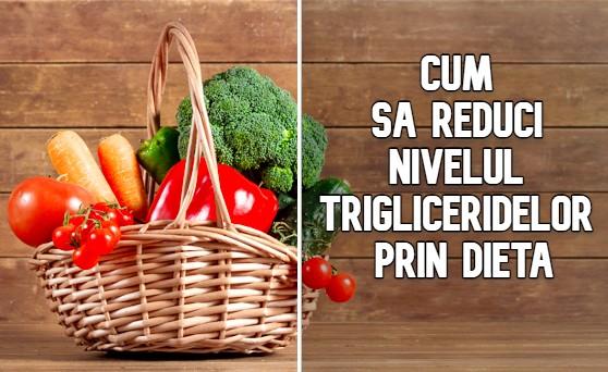 Cum sa reduci nivelul trigliceridelor prin dieta