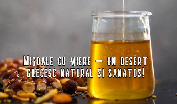 Migdale cu miere – un desert grecesc natural si sanatos!