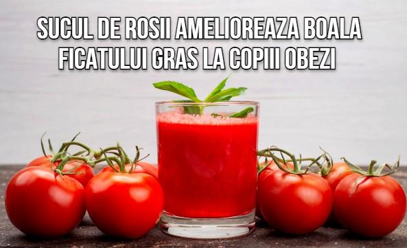 Sucul de rosii poate fi benefic la copiii obezi cu ficat gras