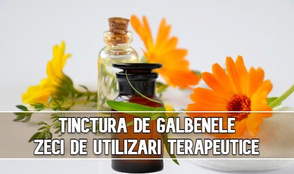 Tinctura de galbenele – zeci de utilizari terapeutice pretioase