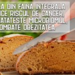 Painea din faina integrala scade riscul de cancer