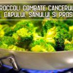 Broccoli combate cancerul gurii, capului, sanului si prostatei