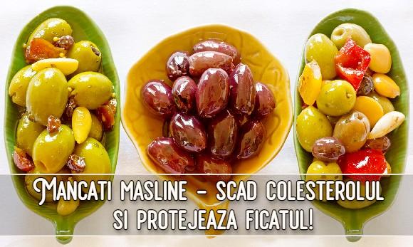 Mancati masline – scad colesterolul si protejeaza ficatul!