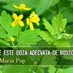 Care este doza adecvata de rostopasca – dr. Maria Pop