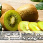 Kiwi – un fruct minunat pentru plamani, imunitate, digestie