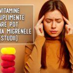 5 vitamine și suplimente care pot ameliora migrenele (studii)