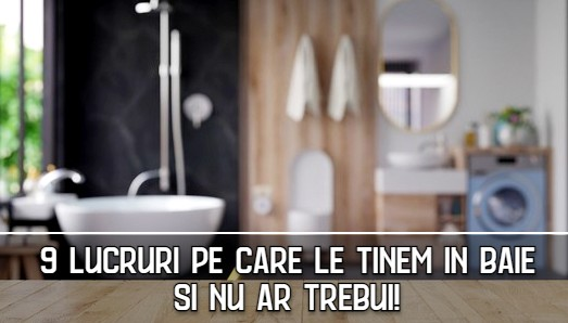 9 lucruri pe care le tinem in baie si nu ar trebui!
