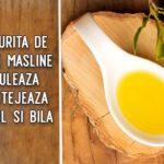 O lingurita de ulei de masline stimuleaza si protejeaza ficatul si bila
