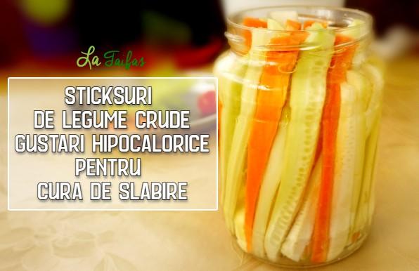 Sticksuri de legume crude – gustari hipocalorice pentru cura de slabire