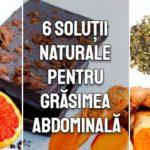 6 solutii naturale pentru grasimea din zona burtii