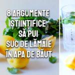 8 argumente stiintifice sa bei apa cu lamaie