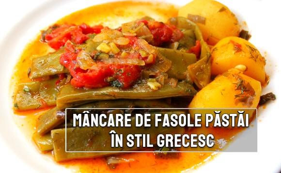 Mancare de fasole pastai in stil grecesc