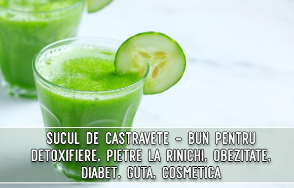Cura cu suc de castravete - pentru detoxifiere, pietre la rinichi, guta, obezitate, diabet, cosmetica
