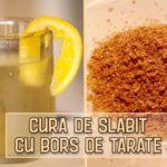 Cura de slabit cu bors de tarate - slabesti rapid, fara efecte secundare