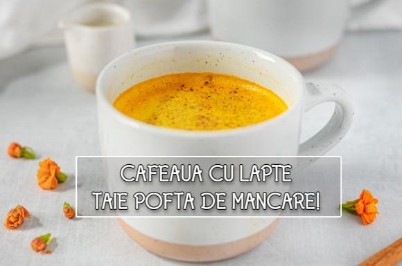 Cafeaua cu lapte taie pofta de mancare!