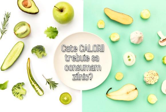 Cate calorii trebuie sa consumam zilnic