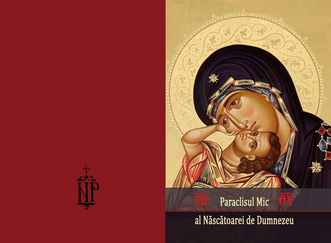 Paraclisul Maicii Domnului- Rugăciune la Vreme de Întristare şi Boală